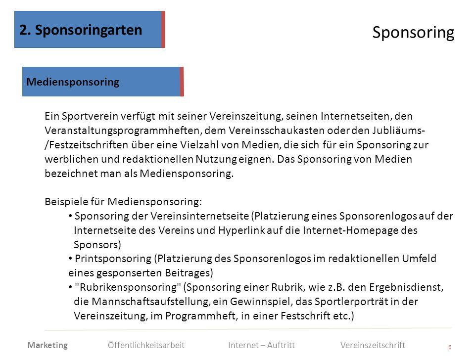 Sponsoring 6 Ein Sportverein verfügt mit seiner Vereinszeitung, seinen Internetseiten, den Veranstaltungsprogrammheften, dem Vereinsschaukasten oder d