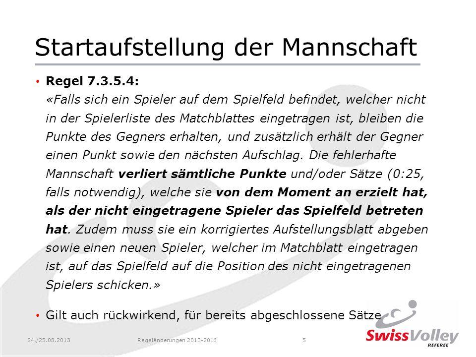 24./25.08.2013Regeländerungen 2013-20166 Spielerfehler am Netz Regel 11.4.4: «Ein Spieler beeinflusst das gegnerische Spiel u.a.