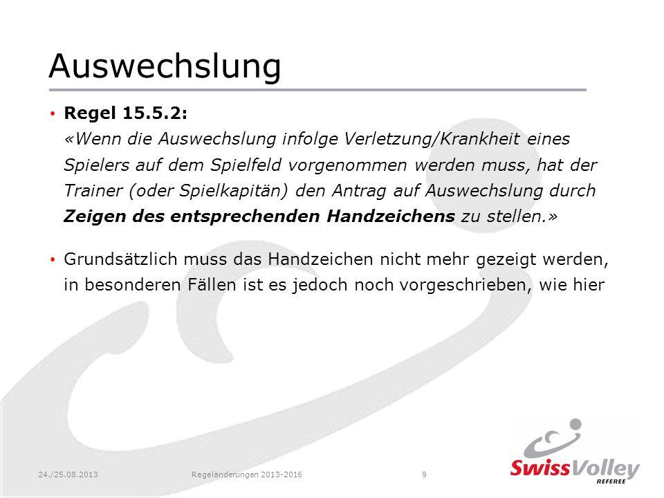 24./25.08.2013Regeländerungen 2013-201620 Ziel der Änderungen Back to the roots.