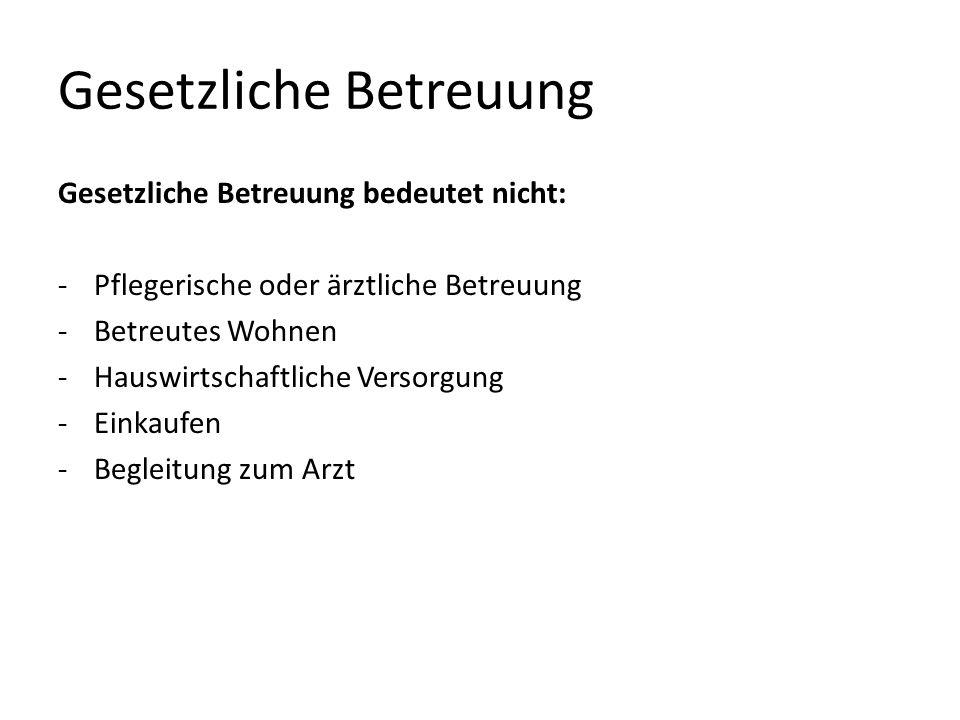 Gesetzliche Betreuung Notwendigkeit von betreuungsgerichtlichen Genehmigungen: -Bestimmte ärztliche Maßnahmen (§ 1904 BGB), z.