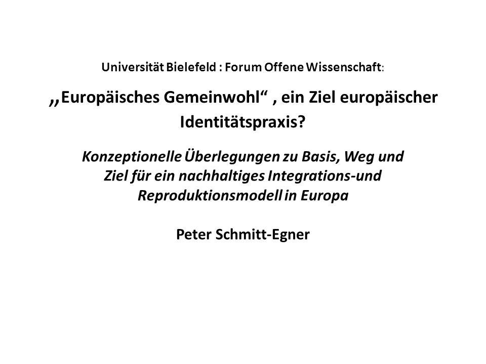Universität Bielefeld : Forum Offene Wissenschaft : Europäisches Gemeinwohl, ein Ziel europäischer Identitätspraxis? Konzeptionelle Überlegungen zu Ba