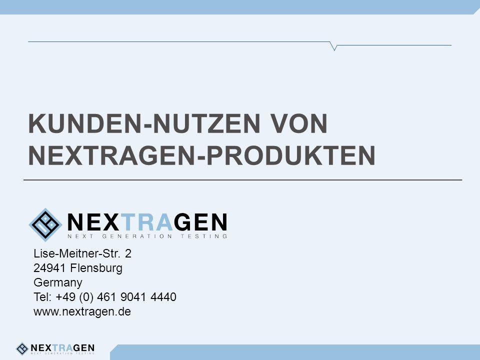 Lise-Meitner-Str. 2 24941 Flensburg Germany Tel: +49 (0) 461 9041 4440 www.nextragen.de KUNDEN-NUTZEN VON NEXTRAGEN-PRODUKTEN