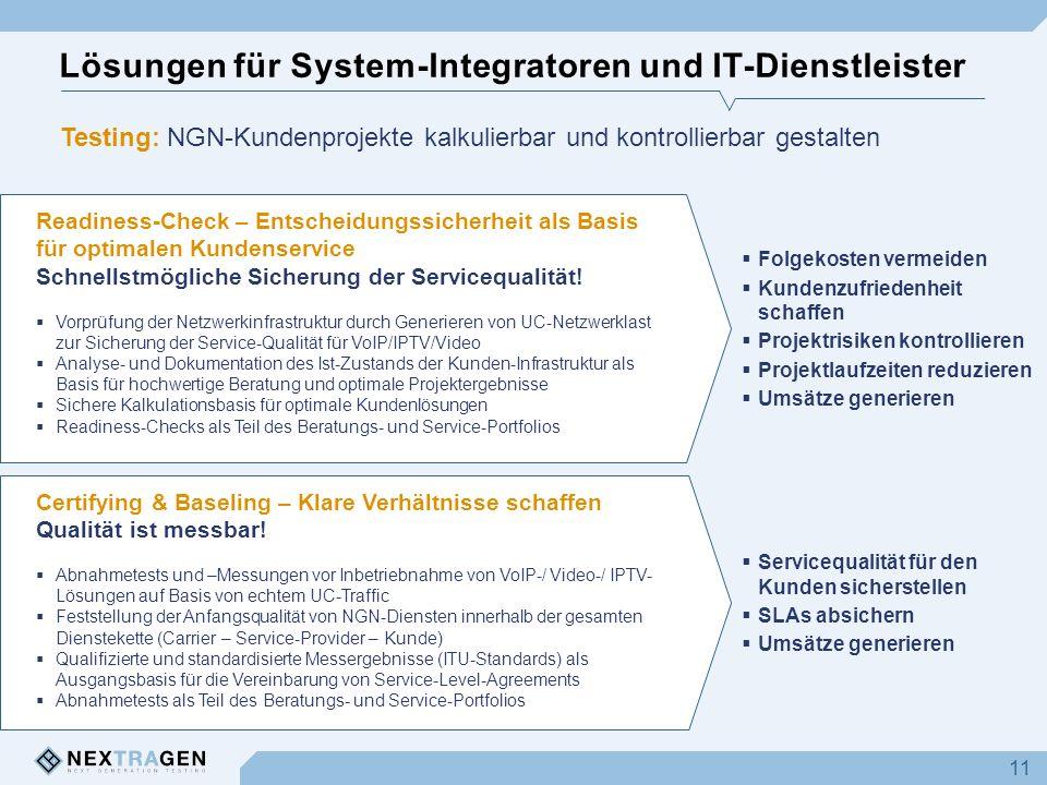 Lösungen für System-Integratoren und IT-Dienstleister 11 Readiness-Check – Entscheidungssicherheit als Basis für optimalen Kundenservice Schnellstmögl
