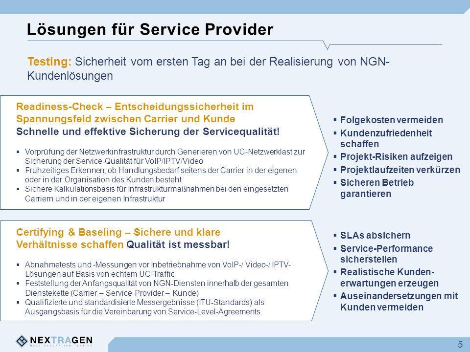 Lösungen für Service Provider 5 Testing: Sicherheit vom ersten Tag an bei der Realisierung von NGN- Kundenlösungen Readiness-Check – Entscheidungssich