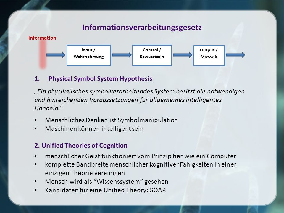 Input / Wahrnehmung Control / Bewusstsein Output / Motorik Information