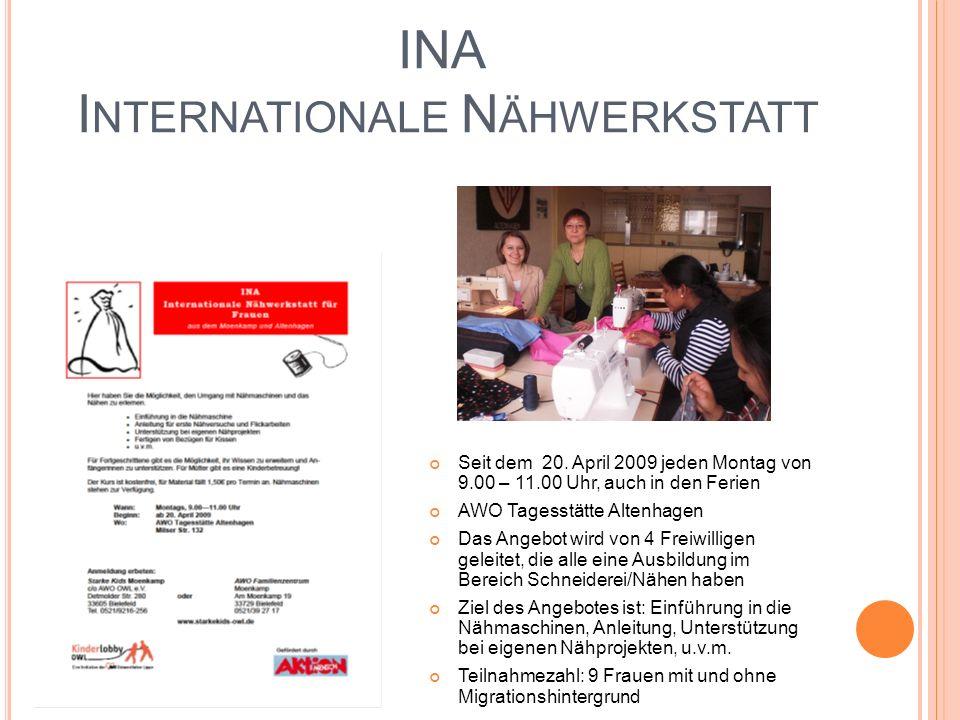 INA I NTERNATIONALE N ÄHWERKSTATT Seit dem 20. April 2009 jeden Montag von 9.00 – 11.00 Uhr, auch in den Ferien AWO Tagesstätte Altenhagen Das Angebot