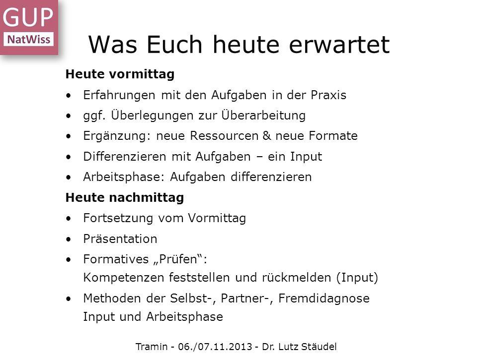 Auflösen des gleichen Anspruchsniveaus durch Variation des Aufgabenstamms Tramin - 06./07.11.2013 - Dr.