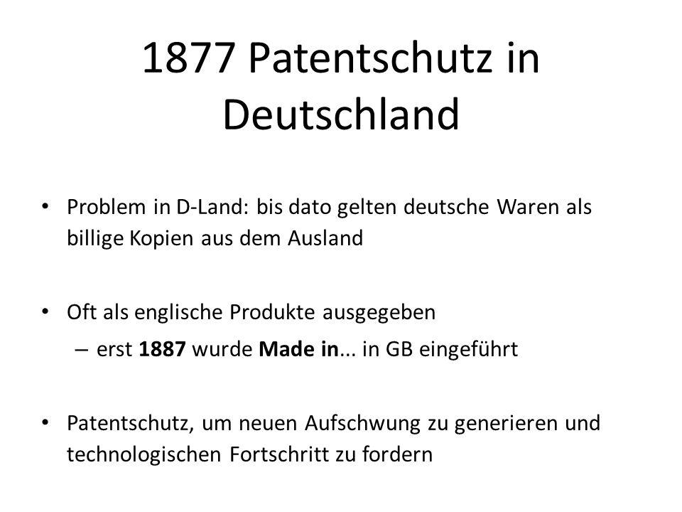 1877 Patentschutz in Deutschland Problem in D-Land: bis dato gelten deutsche Waren als billige Kopien aus dem Ausland Oft als englische Produkte ausge