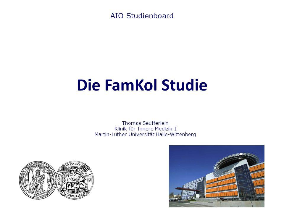 Die FamKol Studie AIO Studienboard Thomas Seufferlein Klinik für Innere Medizin I Martin-Luther Universität Halle-Wittenberg