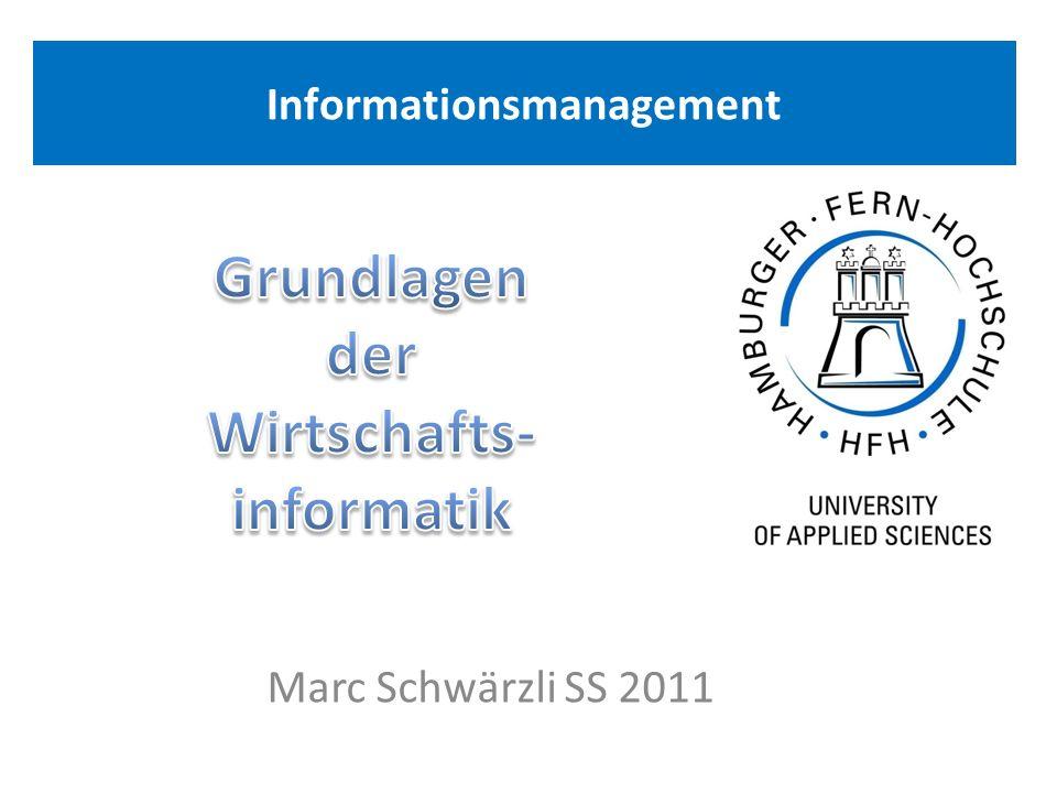 Informationsmanagement Marc Schwärzli SS 2011