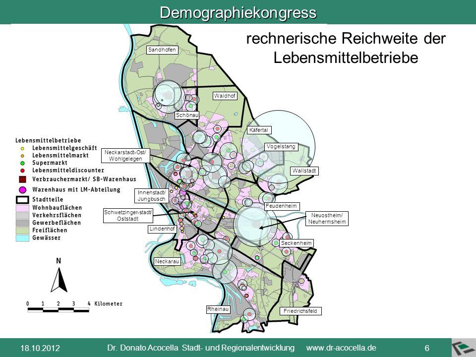 Demographiekongress Dr. Donato Acocella Stadt- und Regionalentwicklung www.dr-acocella.de 518.10.2012 Sandhofen Waldhof Käfertal Vogelstang Wallstadt