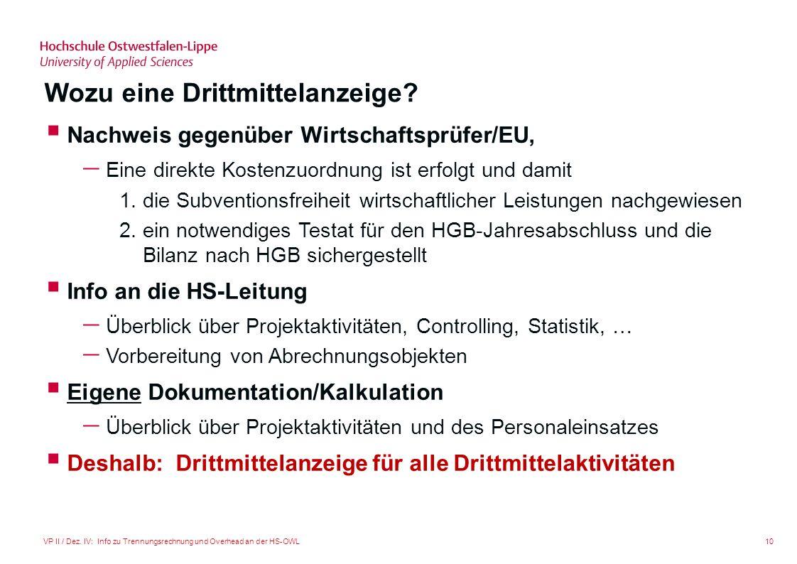 10VP II / Dez. IV: Info zu Trennungsrechnung und Overhead an der HS-OWL Wozu eine Drittmittelanzeige? Nachweis gegenüber Wirtschaftsprüfer/EU, Eine di