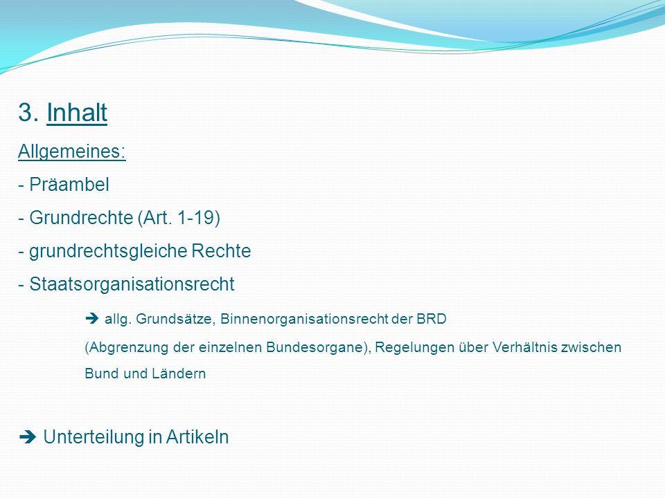 3.Inhalt Allgemeines: - Präambel - Grundrechte (Art.