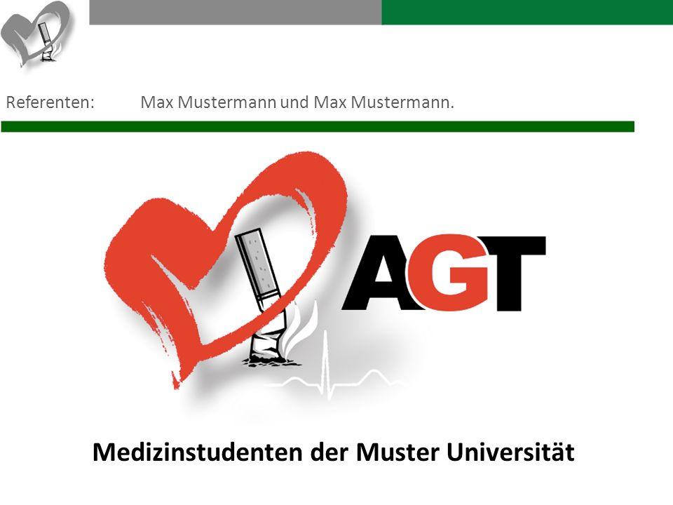 Medizinstudenten der Muster Universität Referenten:Max Mustermann und Max Mustermann.