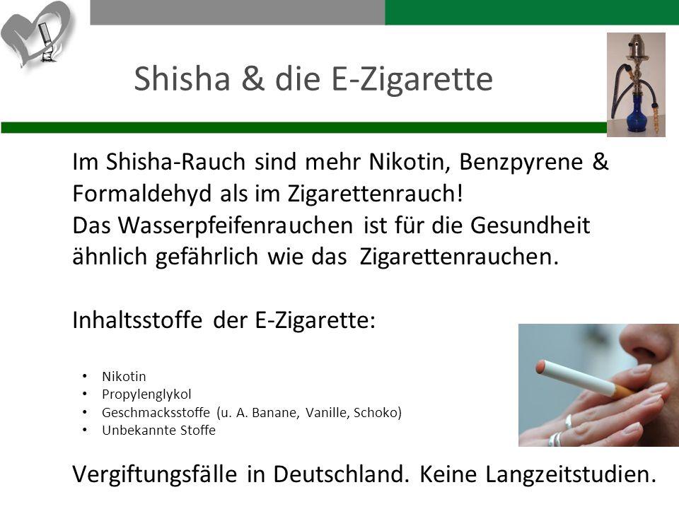 Shisha & die E-Zigarette Im Shisha-Rauch sind mehr Nikotin, Benzpyrene & Formaldehyd als im Zigarettenrauch! Das Wasserpfeifenrauchen ist für die Gesu