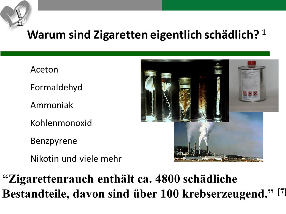 Warum sind Zigaretten eigentlich schädlich? 1 Aceton Formaldehyd Ammoniak Kohlenmonoxid Benzpyrene Nikotin und viele mehr Zigarettenrauch enthält ca.
