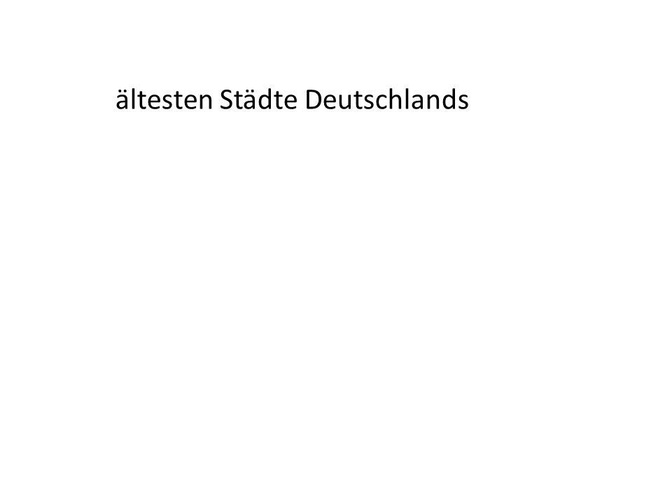 ältesten Städte Deutschlands