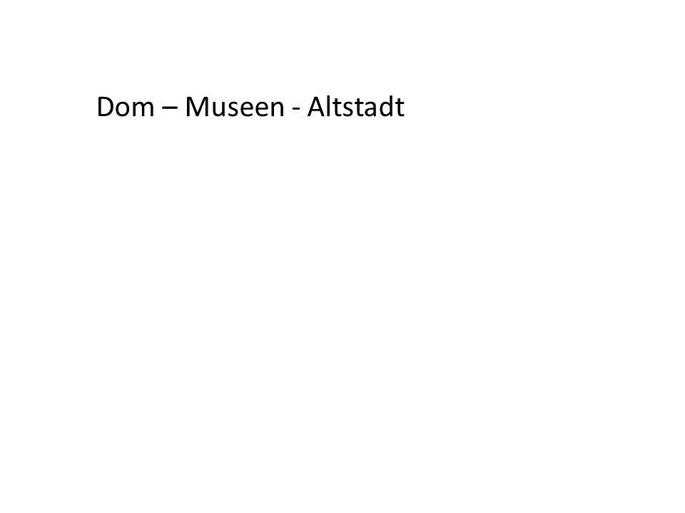 Dom – Museen - Altstadt