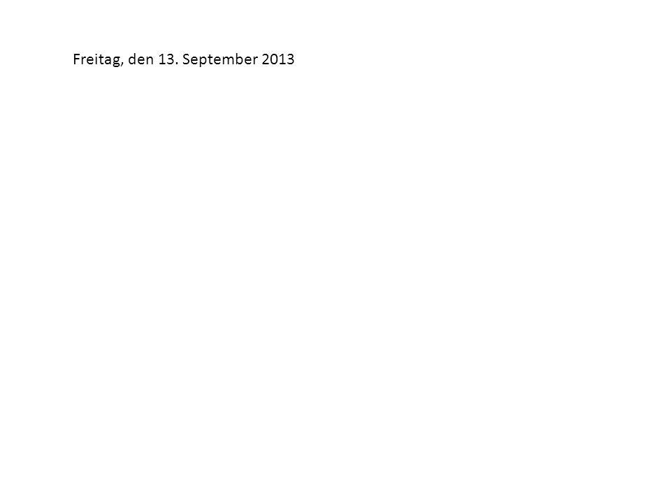 Freitag, den 13. September 2013