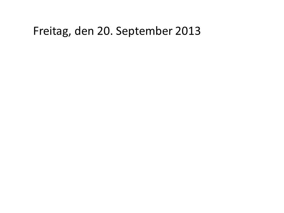 Freitag, den 20. September 2013