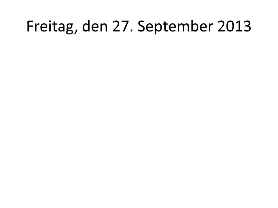 Freitag, den 27. September 2013