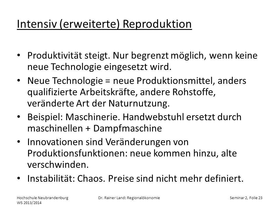 Intensiv (erweiterte) Reproduktion Produktivität steigt. Nur begrenzt möglich, wenn keine neue Technologie eingesetzt wird. Neue Technologie = neue Pr