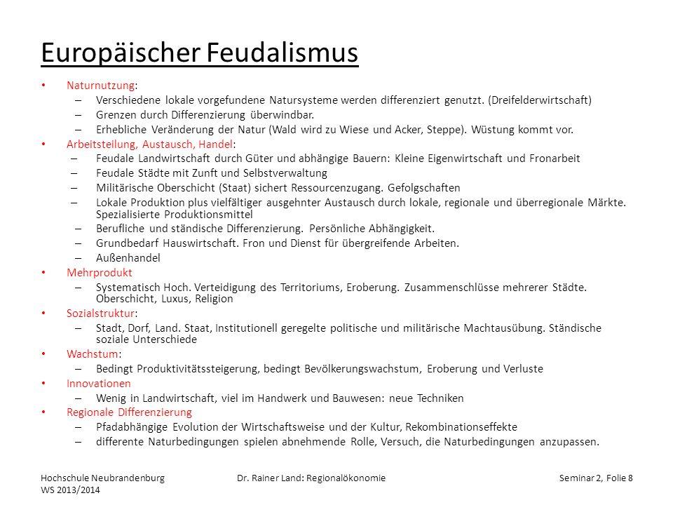 Kapitalistische Industrialisierung 1 Naturnutzung: – Industrie: Isolation und Rekombination von natürlichen Wirkprinzipien.