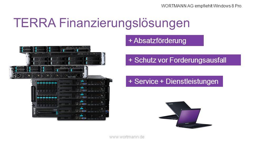 WORTMANN AG empfiehlt Windows 8 Pro. www.wortmann.de TERRA Finanzierungslösungen + Absatzförderung + Schutz vor Forderungsausfall + Service + Dienstle