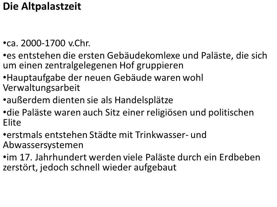 Die Neupalastzeit ca.1700-1400 v.Chr.