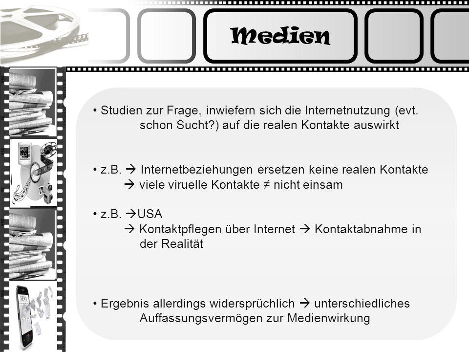 Medien Studien zur Frage, inwiefern sich die Internetnutzung (evt. schon Sucht?) auf die realen Kontakte auswirkt z.B. Internetbeziehungen ersetzen ke