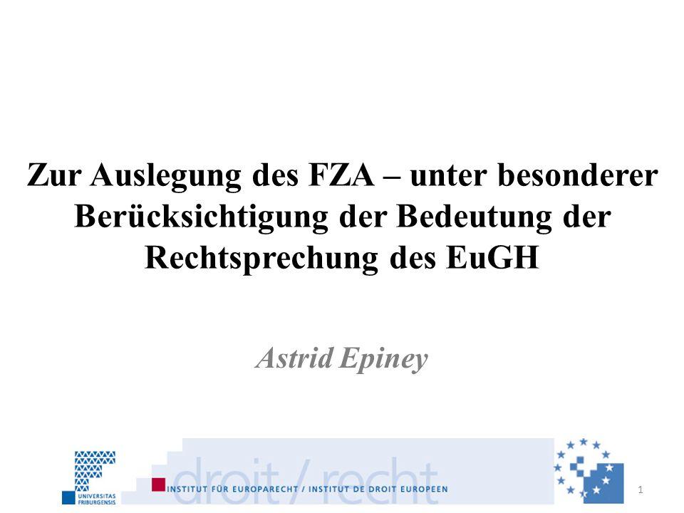 Gliederung I.Einleitung II.Mechanismen der Anknüpfung an EU-Recht in den Bilateralen Abkommen III.Synthese: Zur Auslegung des FZA IV.Schluss 2