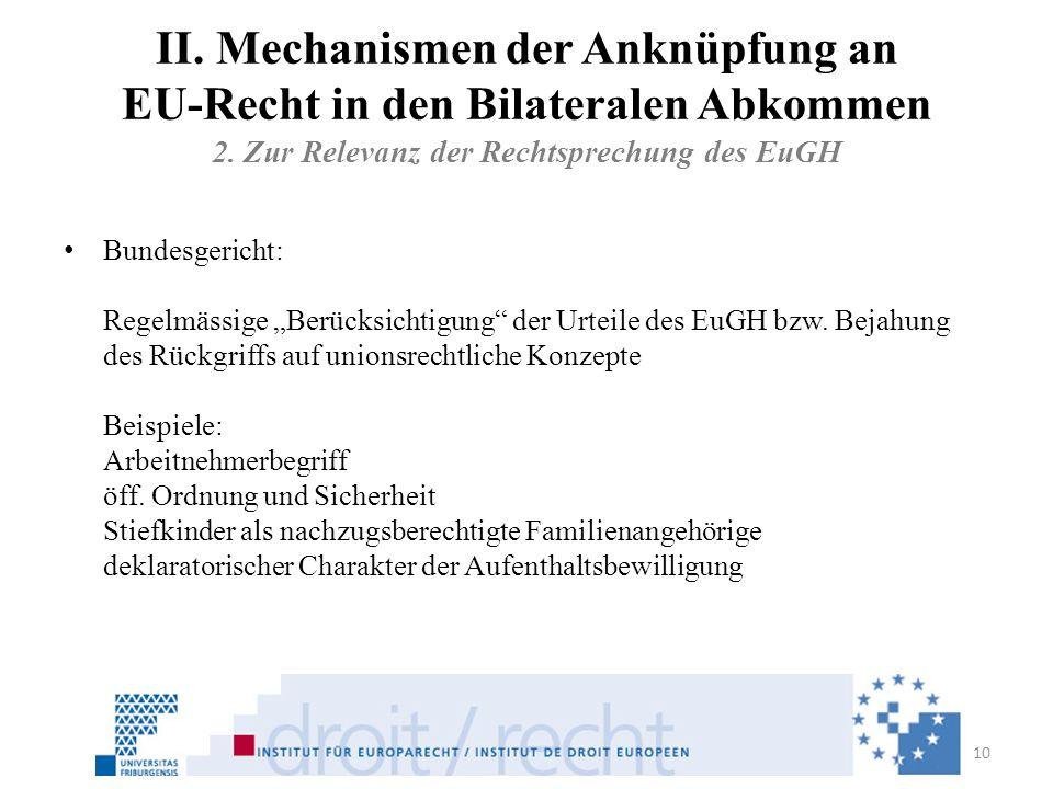 II. Mechanismen der Anknüpfung an EU-Recht in den Bilateralen Abkommen 2. Zur Relevanz der Rechtsprechung des EuGH Bundesgericht: Regelmässige Berücks