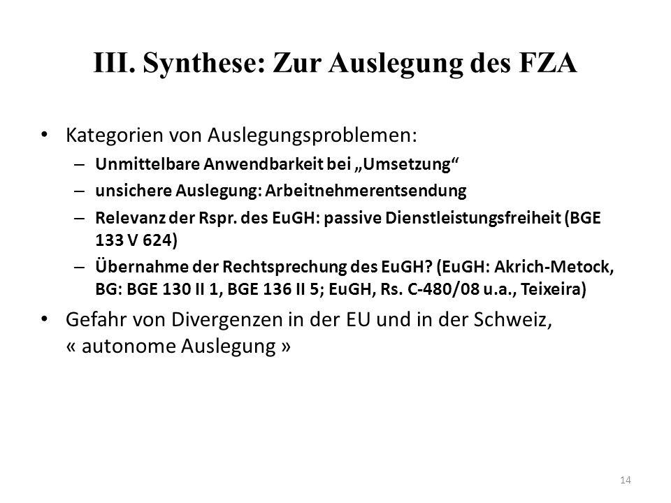III. Synthese: Zur Auslegung des FZA Kategorien von Auslegungsproblemen: – Unmittelbare Anwendbarkeit bei Umsetzung – unsichere Auslegung: Arbeitnehme