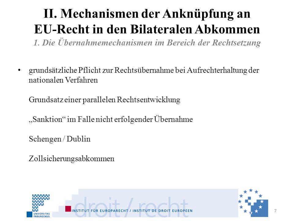 II. Mechanismen der Anknüpfung an EU-Recht in den Bilateralen Abkommen 1. Die Übernahmemechanismen im Bereich der Rechtsetzung grundsätzliche Pflicht