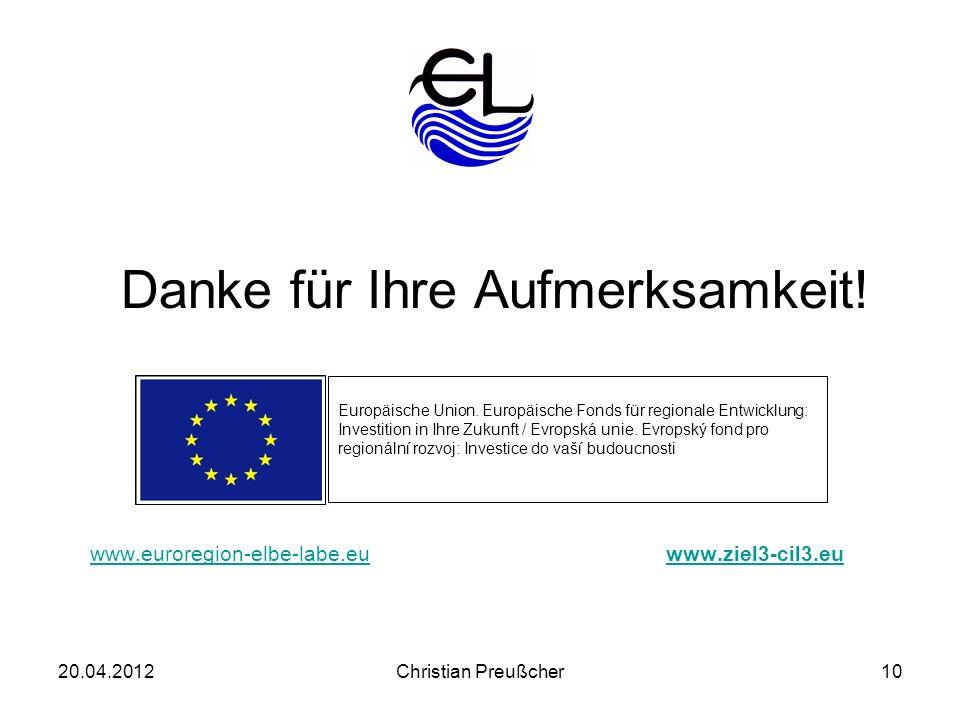 Danke für Ihre Aufmerksamkeit! www.euroregion-elbe-labe.euwww.euroregion-elbe-labe.eu www.ziel3-cil3.euwww.ziel3-cil3.eu Europäische Union. Europäisch
