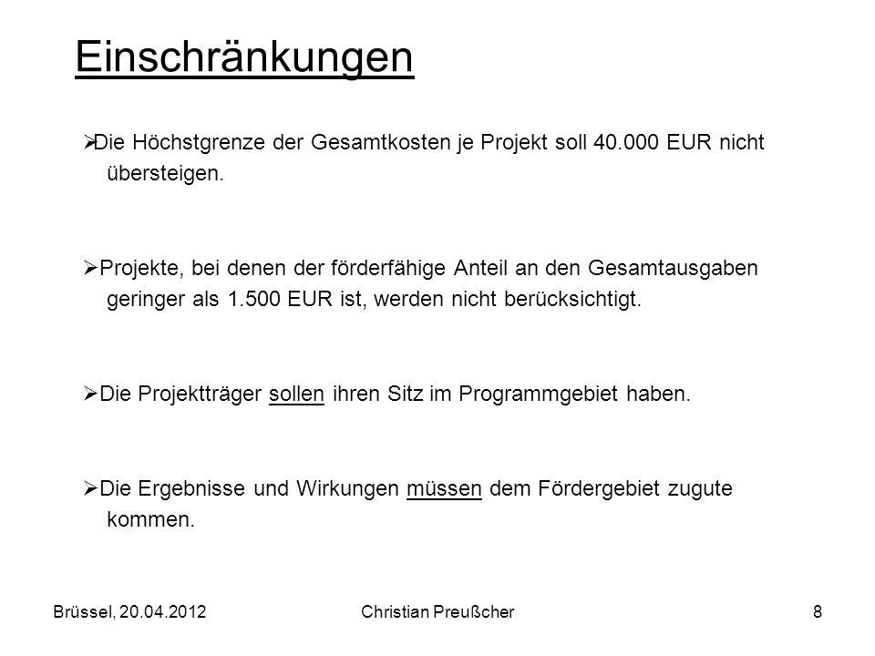 Die Höchstgrenze der Gesamtkosten je Projekt soll 40.000 EUR nicht übersteigen. Projekte, bei denen der förderfähige Anteil an den Gesamtausgaben geri