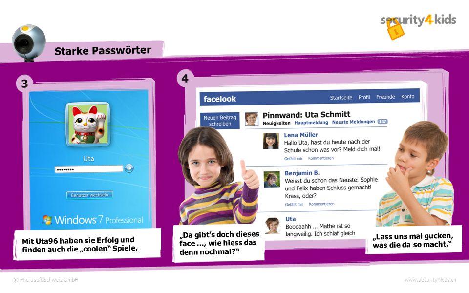 Starke Passwörter © Microsoft Schweiz GmbHwww.security4kids.ch Mit Uta96 haben sie Erfolg und finden auch die coolen Spiele.