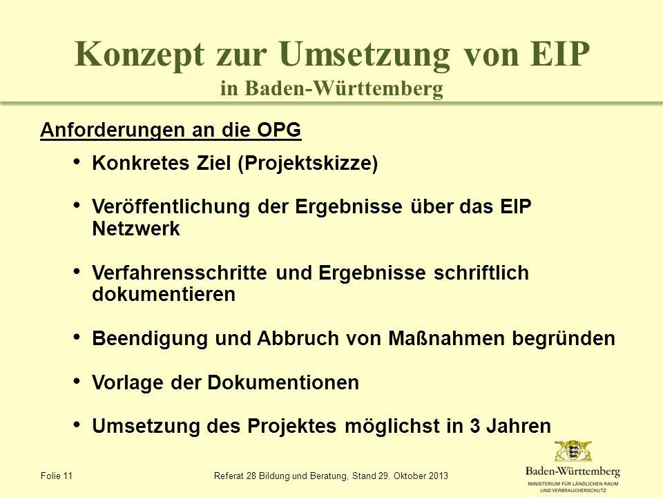 Konzept zur Umsetzung von EIP in Baden-Württemberg Anforderungen an die OPG Konkretes Ziel (Projektskizze) Veröffentlichung der Ergebnisse über das EI
