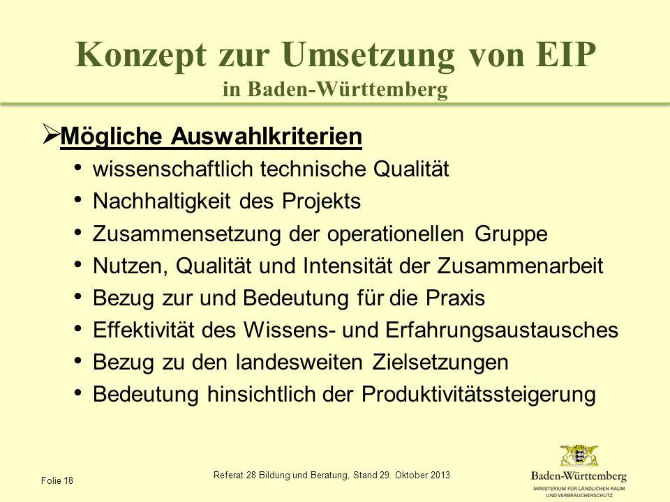 Konzept zur Umsetzung von EIP in Baden-Württemberg Mögliche Auswahlkriterien wissenschaftlich technische Qualität Nachhaltigkeit des Projekts Zusammen