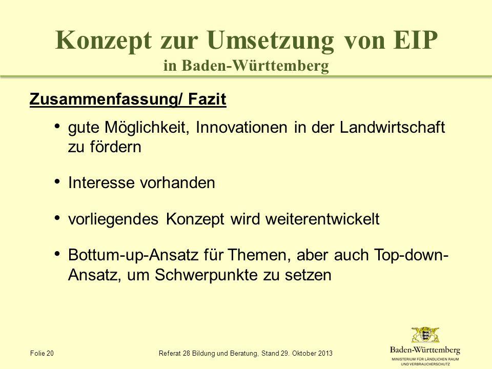Konzept zur Umsetzung von EIP in Baden-Württemberg Zusammenfassung/ Fazit gute Möglichkeit, Innovationen in der Landwirtschaft zu fördern Interesse vo
