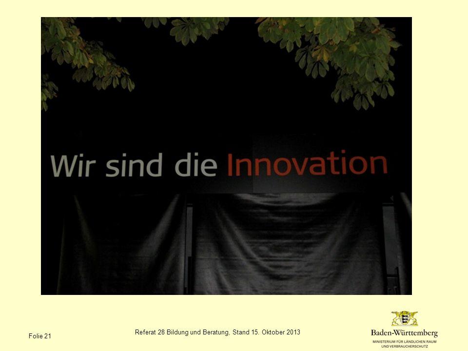 Referat 28 Bildung und Beratung, Stand 15. Oktober 2013 Folie 21