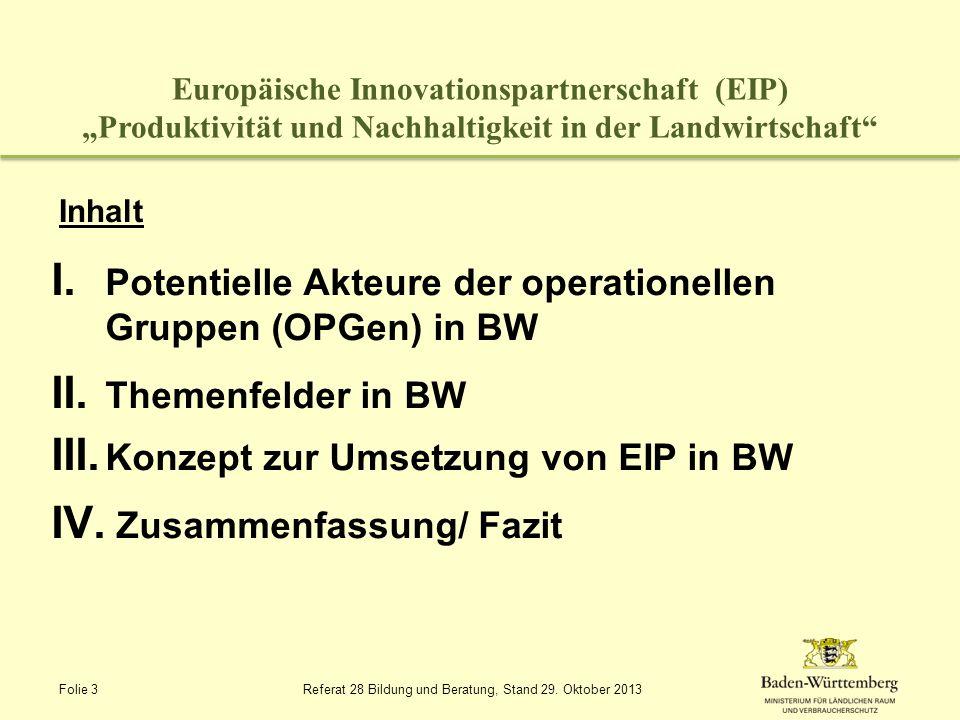 Europäische Innovationspartnerschaft (EIP) Produktivität und Nachhaltigkeit in der Landwirtschaft I. Potentielle Akteure der operationellen Gruppen (O