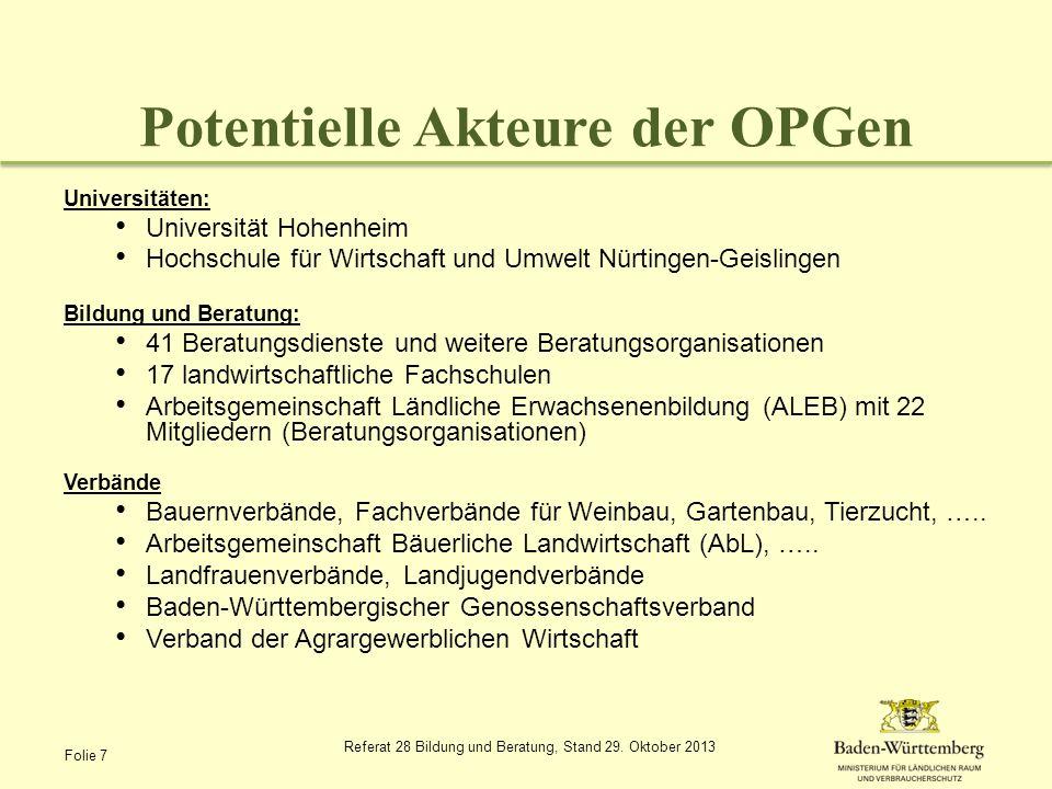 Konzept zur Umsetzung von EIP in Baden-Württemberg Bottom - up - Ansatz potentiellen OPGen können sich mit eigenem Thema um Anerkennung bewerben alle denkbaren interaktiven Innovationsprozesse Top - down - Ansatz Themenschwerpunkte aus Landessicht vorgegeben potentielle OPGen können sich bewerben Folie 8 Referat 28 Bildung und Beratung, Stand 29.