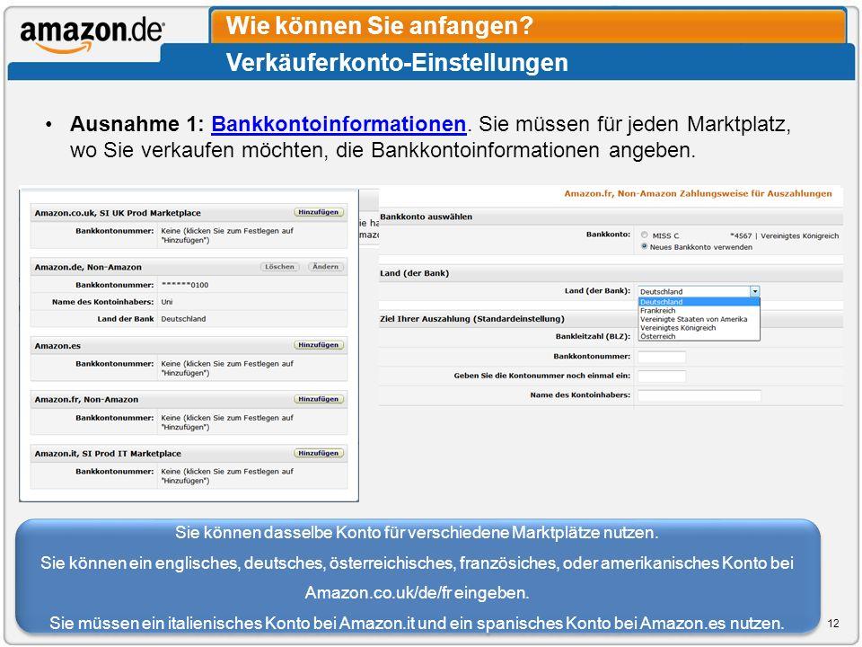 Ausnahme 1: Bankkontoinformationen. Sie müssen für jeden Marktplatz, wo Sie verkaufen möchten, die Bankkontoinformationen angeben.Bankkontoinformation