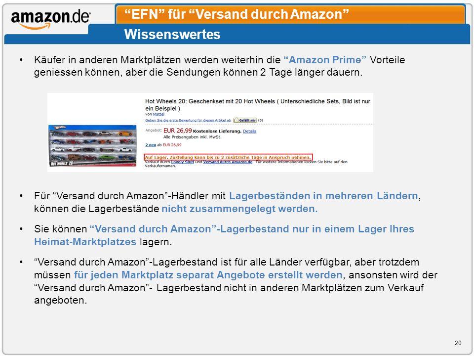 Wissenswertes EFN für Versand durch Amazon Käufer in anderen Marktplätzen werden weiterhin die Amazon Prime Vorteile geniessen können, aber die Sendun
