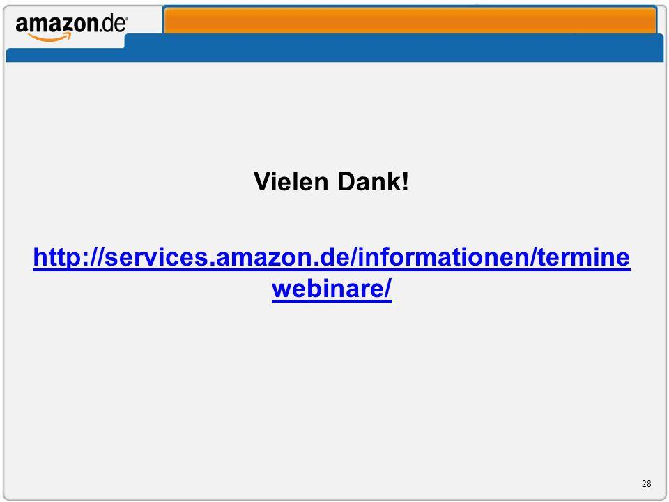 Vielen Dank! http://services.amazon.de/informationen/termine webinare/ 28