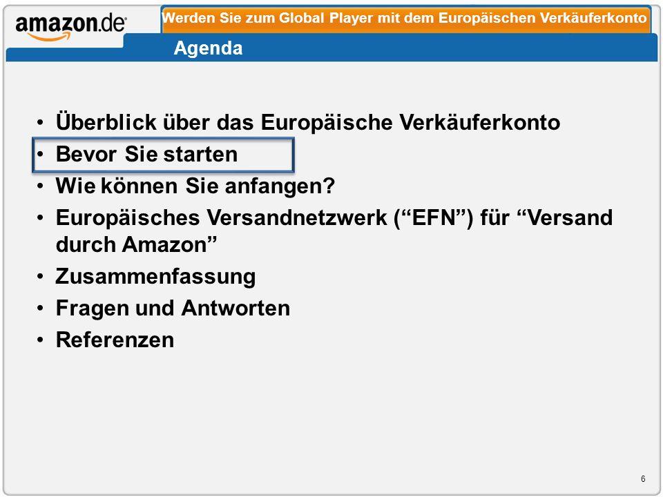 Bevor Sie starten Wie können Sie anfangen? Europäisches Versandnetzwerk (EFN) für Versand durch Amazon Zusammenfassung Fragen und Antworten Referenzen
