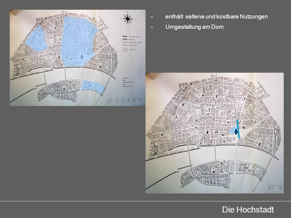 Die Hochstadt -enthält seltene und kostbare Nutzungen -Umgestaltung am Dom