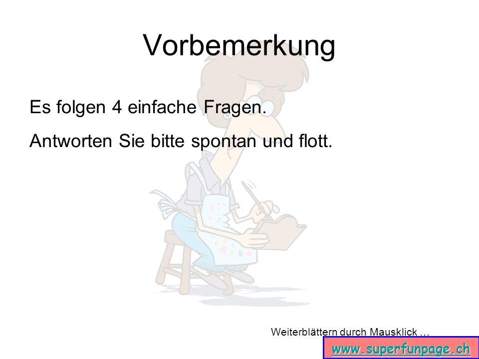 Weiterblättern durch Mausklick … www.superfunpage.ch Antwort 3a Schön das Ergebnis im Kopf behalten …