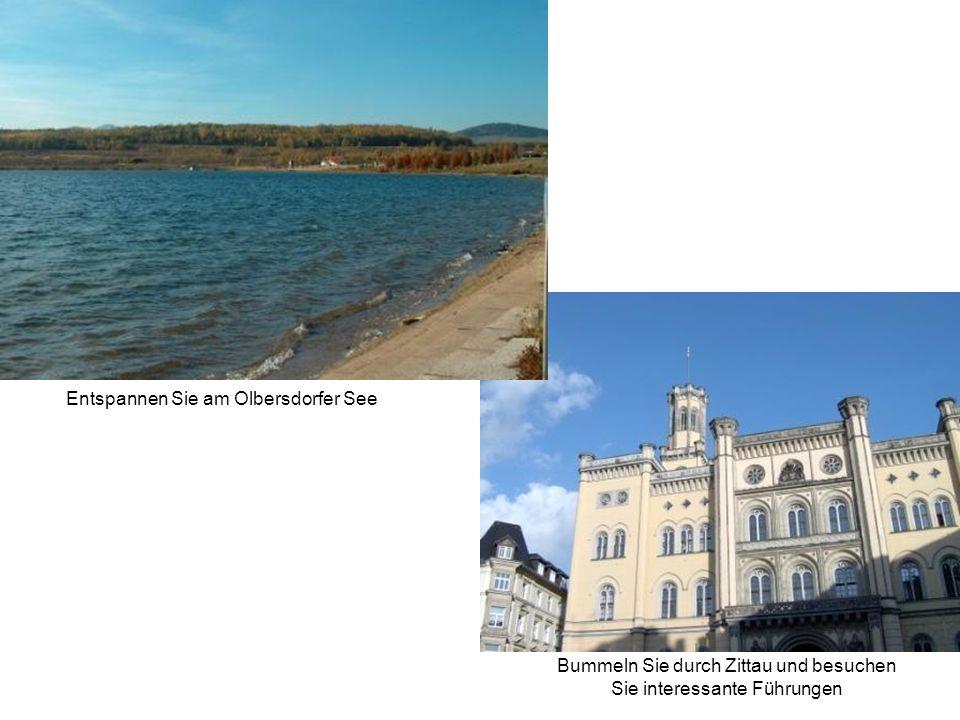 Bummeln Sie durch Zittau und besuchen Sie interessante Führungen Entspannen Sie am Olbersdorfer See